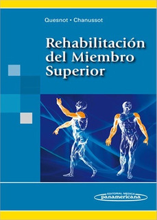 Rehabilitación Del Miembro Superior - Quesnot / Panamericana