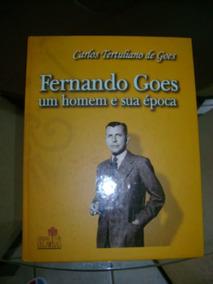 Fernando Goes Um Homem E Sua Época #