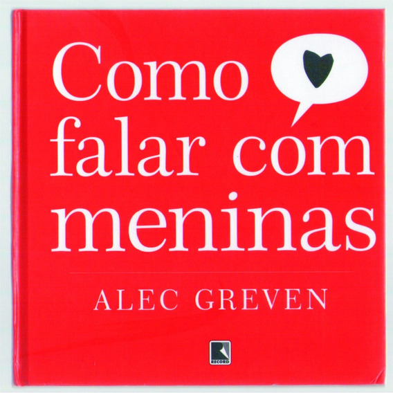 Como Falar Com As Meninas - Alec Greven