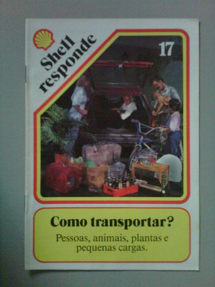 Shell Responde Nº 17 - Como Transportar?