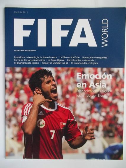 Revista Fifa World Abril De 2012 - Emoción En Ásia