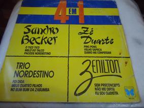 Lp 4 Em 1 Sandro Becker / Ze Duarte - Trio Nordestino (e1)