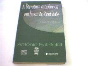 A Literatura Catarinense Em Busca De Identidade - O Romance