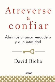 Atreverse A Confiar - David Richo