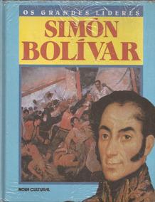 Simón Bolívar - Coleção Os Grandes Líderes