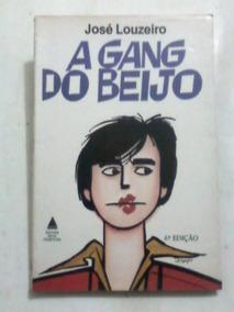 Livro: A Gang Do Beijo - José Loureiro - 6ª Edição