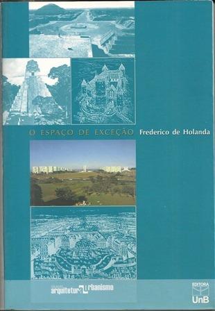 O Espaço De Exceção - Frederico De Holanda