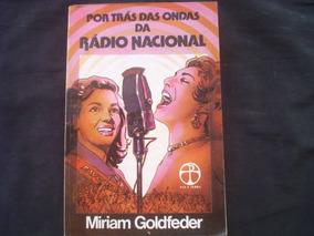 Livro Por Tras Das Ondas Da Rádio Nacional -miriam Goldfeder