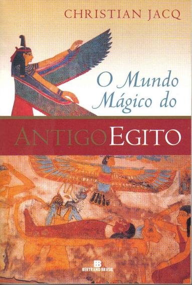 O Mundo Mágico Do Antigo Egito (esoterismo/ocultismo)