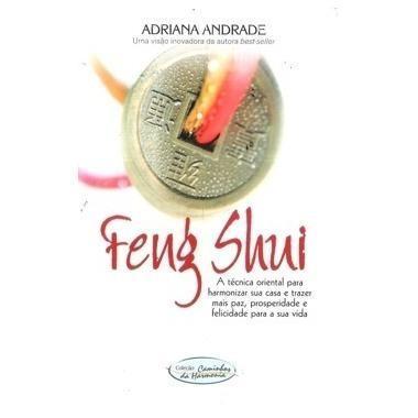 Feng Shui Adriana Andrade Harmonizar A Casa Paz Prosperidade