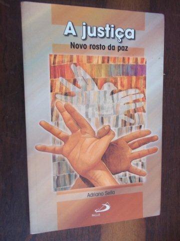 A Justiça - Novo Rosto Da Paz - Sociológia - Universitário
