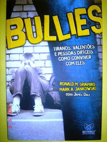 Livro-bullies-tiranos,valentões E Pessoas Dificeis...