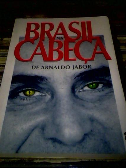Livro - Brasil Na Cabeça - Arnaldo Jabor - Ed. Siciliano