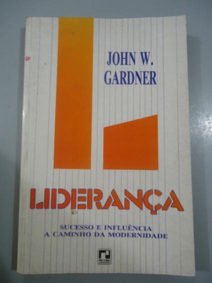 John W. Gardner - Liderança - Sucesso E Influência
