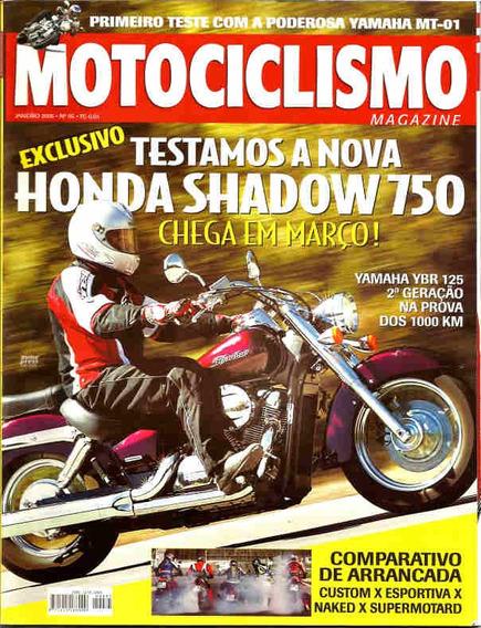 Motociclismo 85 * Shadow 750 * Yamaha Mt-01 * Ybr 125