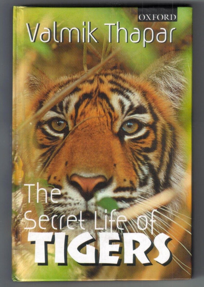 The Secret Life Of Tigers - Valmik Thapar - Tigres - Felinos