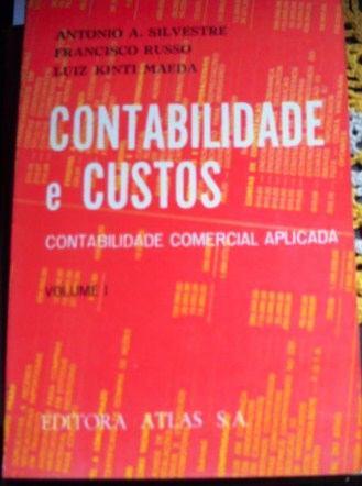 Contabilidade E Custos, De Antonio A. Silvestre E...- Vol. 1