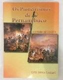 Os Pioneirismos De Pernambuco ( A Capitania Que Deu Certo )