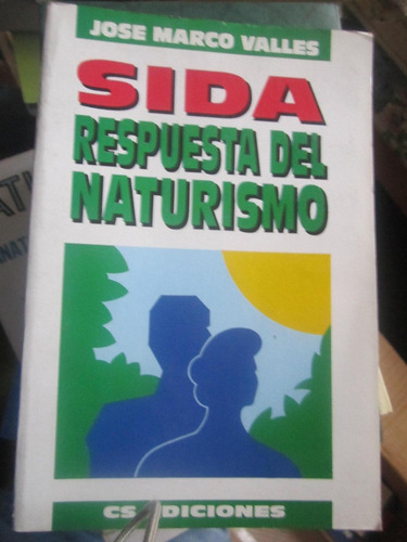 Sida;respuesta Del Naturismo(jose Marcos Valles)(abr14)