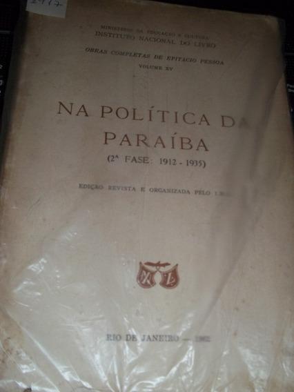 Na Politica Da Paraiba 2ª Fase 1912 1935 Epitacio Pessoa