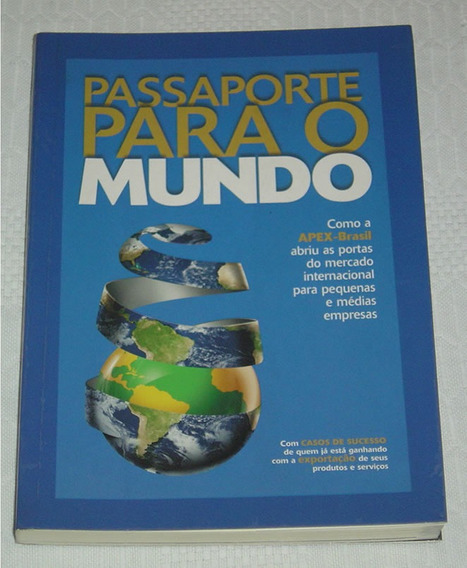Passaporte Para O Mundo Apex Do Brasil Nely Caixeta Livro /