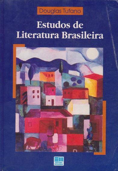Estudos De Literatura Brasileira - Douglas Tufano / Soberbo