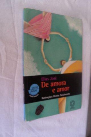 De Amora E Amor - Elias José - Infanto-juvenil