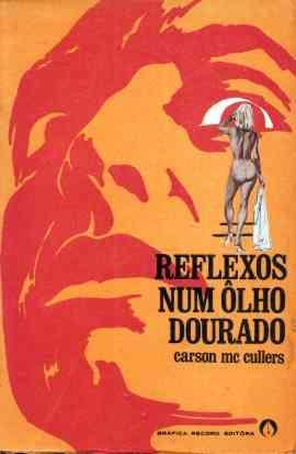 Reflexos Num Ôlho Dourado - Carson Mccullers - Livro Raro