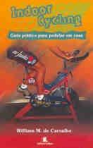 Livro Indoor Cycling - Guia Prático Para Pedalar Em Casa