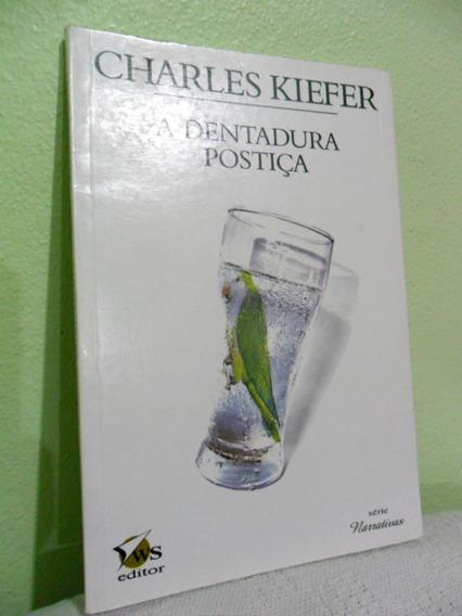 A Dentadura Postiça - Charles Kiefer