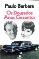 Os Dourados Anos Cinzentos - Paulo Barbará - Hollywood -1987
