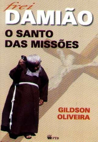 Frei Damião - O Santo Das Missões - Gildson Oliveira - 1997