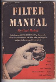 Tudo Sobre Filtros Fotográficos: Filter Manual, Carl Bakal
