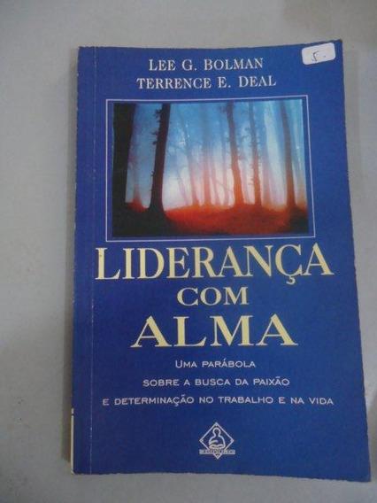 Liderança Com Alma - Lee G. Bolman & Terrence E. Deal