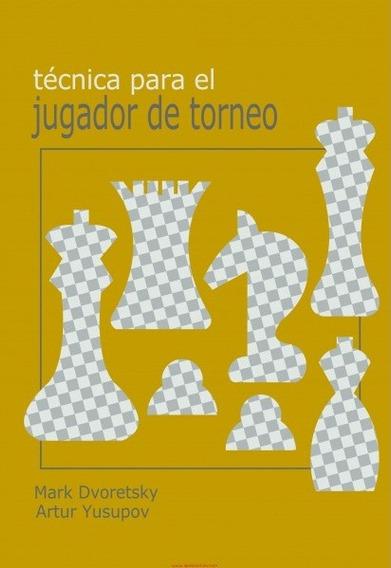 Livro De Xadrez - Tecnica Para Jogador De Torneio, Dvoretsky