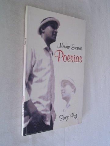 Hugo Paz - Minhas Eternas Poesias - Literatura Nacional