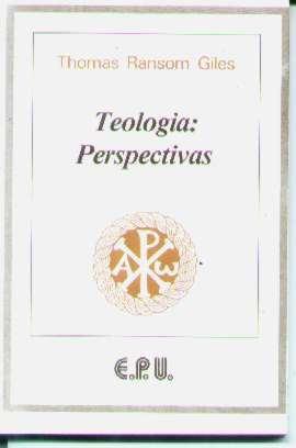 Teologia Perspectivas - Thomas Ransom Giles - 1990