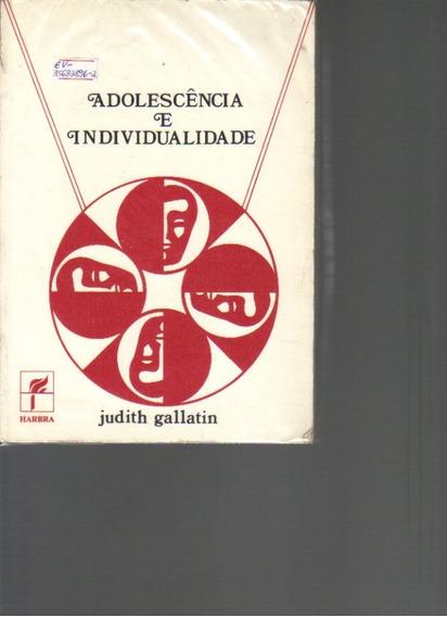 Adolescência E Individualidade-judith Gallantin-ed. Harbra