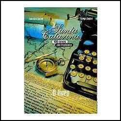 Santa Catarina - 100 Anos De História - O Livro - Volume 2