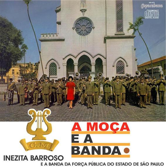 Cd Inezita Barroso-a Moça E A Banda-anos 60-cd Novo, Sem Uso