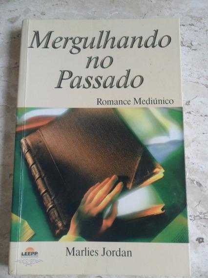 Livro Mergulhando No Passado - Romance Mediunico