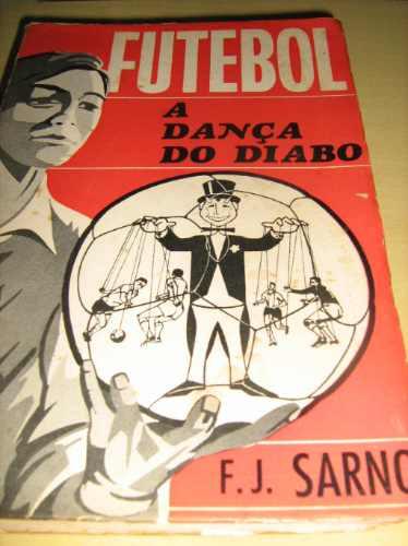 Livro Futebol - A Dança Do Diabo - Autor : F. J. Sarno