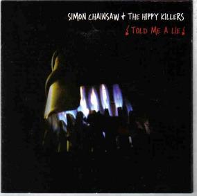Simon Chainsaw The Hippy Killers Told Me A Lie Frete Grátis