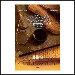 Santa Catarina - 100 Anos De História - O Livro - Volume 1