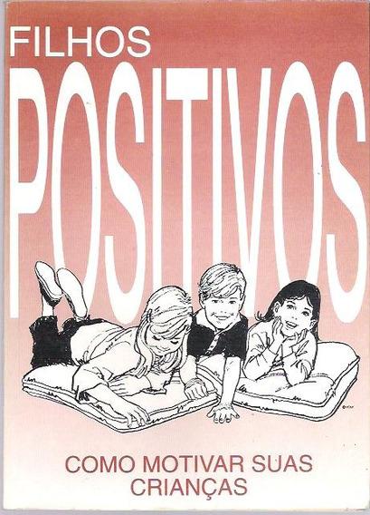 Livro Filhos Positivos Como Motivar Suas Crianças