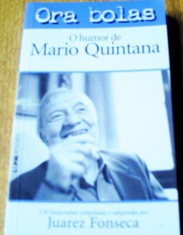 Ora Bolas - O Humor De Mario Quintana
