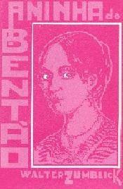 Livro Aninha Do Bentao Walter Zumblick Ano 1980