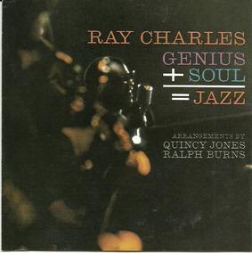 Ray Charles Genius + Soul = Jazz