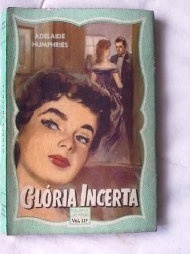 Glória Incerta - Adelaide Humphries Biblioteca Das Moças