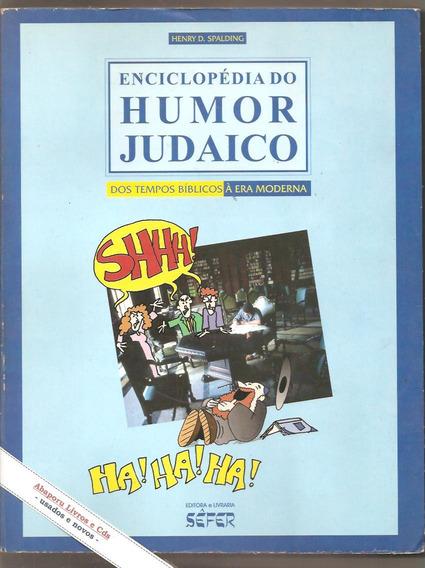 Enciclopédia Do Humor Judaico - Henry D. Spalding